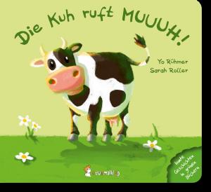 Cover: Die Kuh ruft Muuuh!